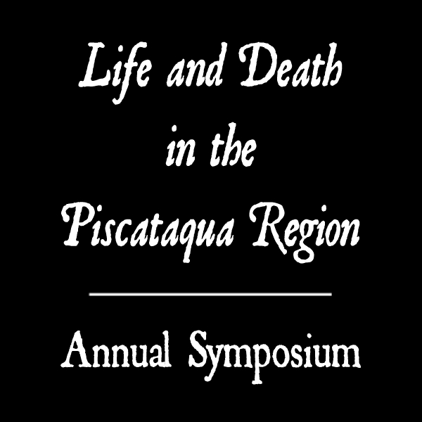Life & Death in the Piscataqua Symposium